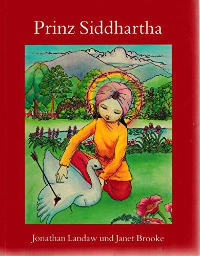 9783924045050: Prinz Siddhartha. Das Leben des Buddha