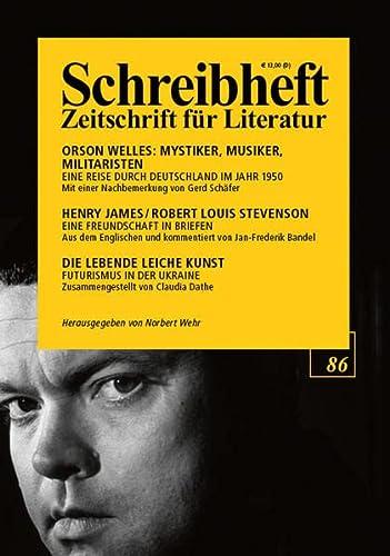 9783924071431: Henry James, Robert Louis Stevenson: Eine Freundschaft in Briefen (1884-1894) / Orson Welles: Mystiker, Musiker, Militaristen. Eine Reise durch ... (Schreibheft, Zeitschrift für Literatur, 86)