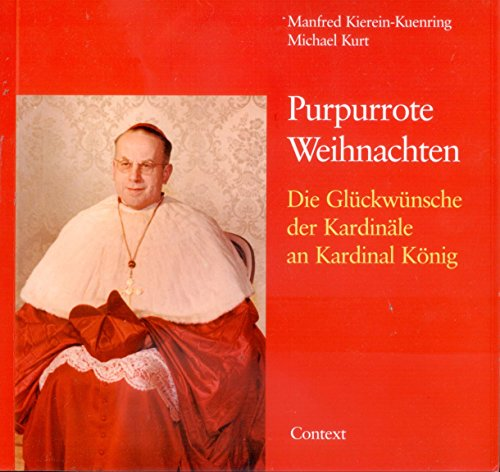 9783924072339: Purpurrote Weihnachten: Die Glückwünsche der Kardinäle an Kardinal König (Purple Christmas: The Congratulations of the Cardinals to Cardinal King)