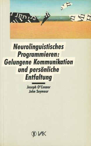 9783924077204: Neurolinguistisches Programmieren: Gelungene Kommunikation und persönliche Entfaltung (Livre en allemand)