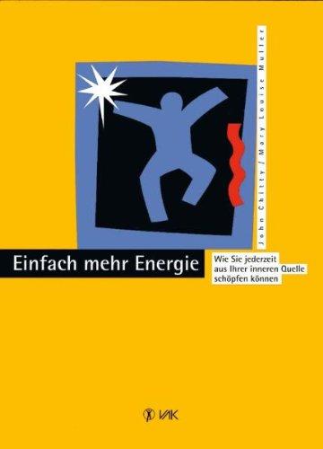9783924077372: Einfach mehr Energie: Wie Sie jederzeit aus Ihrer inneren Quelle schöpfen können