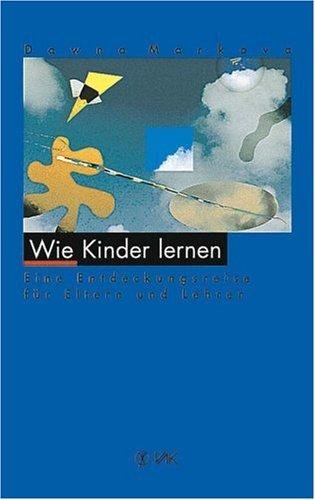 Wie Kinder lernen. (3924077843) by Markova, Dawna