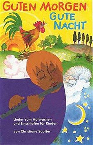 9783924161309: Guten Morgen - Gute Nacht: Lieder zum Aufwachen und Einschlafen für Kinder