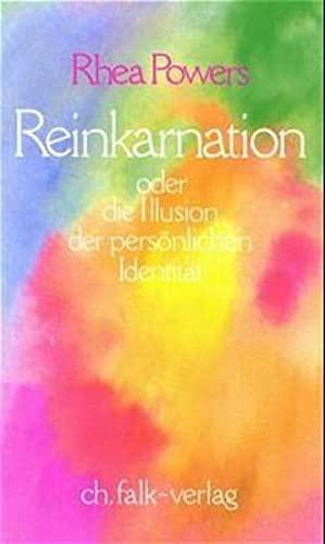 Reinkarnation oder die Illusion der persnlichen Identitt