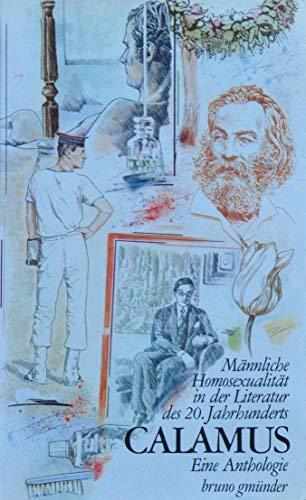 9783924163082: Calamus. Männliche Homosexualität in der Literatur des 20. Jahrhunderts. Eine Anthologie
