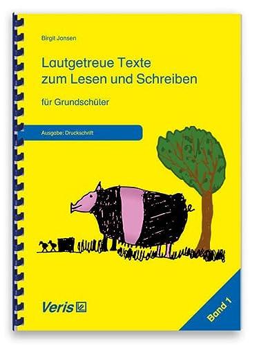 9783924173449: Lautgetreue Texte zum Lesen und Schreiben. Band 1. Für Grundschüler. Druckschrift