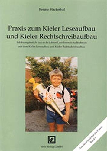 Praxis zum Kieler Leseaufbau und Kieler Rechtschreibaufbau: Erfahrungsbericht aus sechs Jahren ...