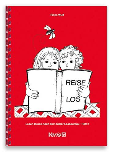 Lesen lernen. Heft 2. nach dem Kieler Leseaufbau / Reise los. Druckschrift (Paperback): Fides Wulf