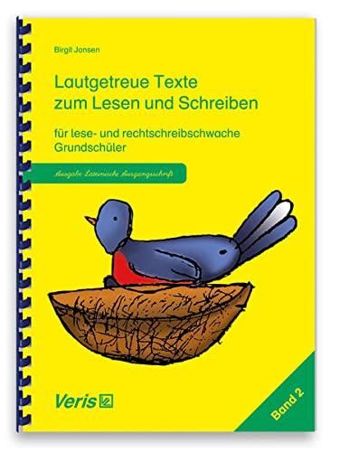 9783924173814: Lautgetreue Texte. Band 2. Lateinische Ausgangsschrift: Texte zum Lesen und Schreiben für lese- und rechtschreibschwache Grundschüler