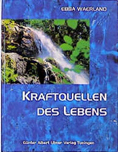 Kraftquellen des Lebens: Ein Gedenkbuch anlässlich des 100. Geburtstages von Ebba Waerland 1897 - 1981