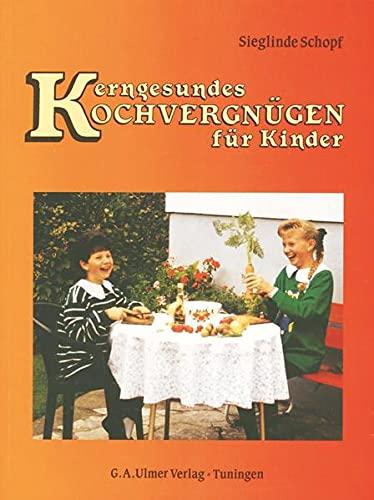 9783924191771: Kerngesundes Kochvergnügen für Kinder