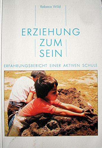 9783924195038: Erziehung zum Sein. Erfahrungsbericht einer aktiven Schule