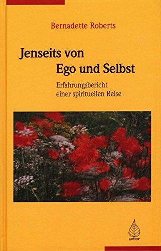 Jenseits von Ego und Selbst - Roberts, Bernadette