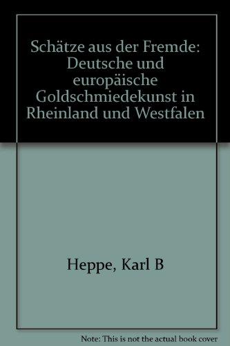 9783924210168: Schätze aus der Fremde: Deutsche und europäische Goldschmiedekunst in Rheinland und Westfalen