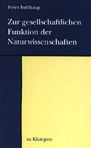 9783924245573: Zur gesellschaftlichen Funktion der Naturwissenschaften.