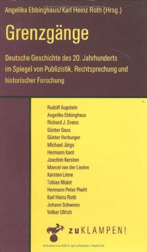 9783924245771: Grenzgänge: Deutsche Geschichte des 20. Jahrhunderts im Spiegel von Publizistik, Rechtsprechung und historischer Forschung