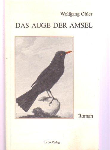 9783924255053: Das Auge der Amsel. Roman