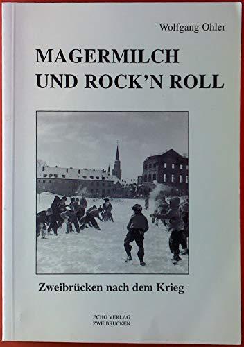 9783924255107: Magermilch und Rock'n Roll. Zweibrücken nach dem Krieg (Livre en allemand)