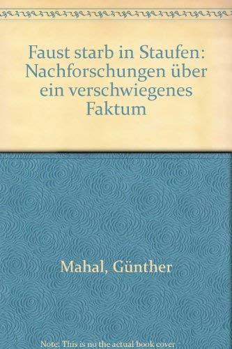 9783924275082: Faust starb in Staufen: Nachforschungen �ber ein verschwiegenes Faktum