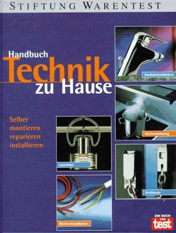 9783924286910: Handbuch Technik zu Hause. Selber montieren, reparieren, installieren