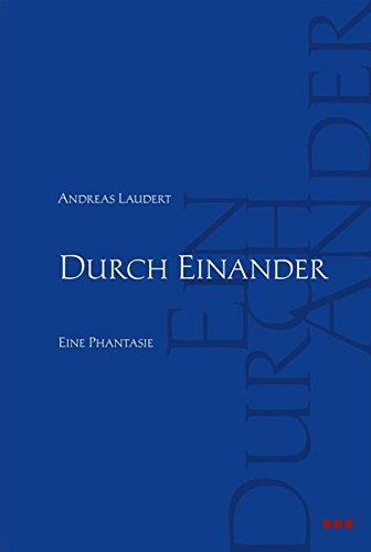 9783924391614: Durch Einander: Eine Phantasie. Ein literarisches Sachbuch über die Zukunft der Anthroposophie