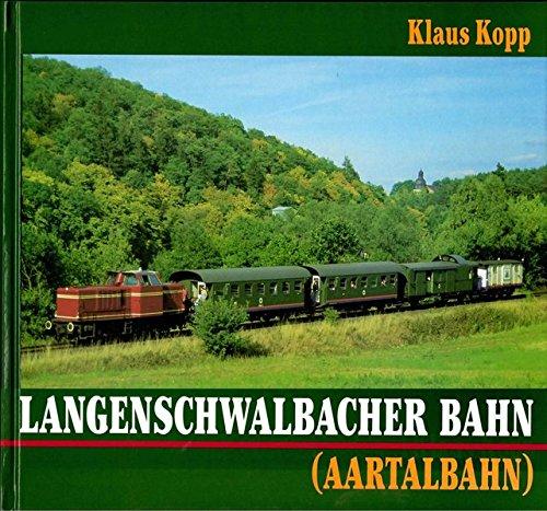 9783924401238: Langenschwalbacher Bahn (Aartalbahn): Zur Geschichte der berühmten Bäderbahn des Nassauer Landes