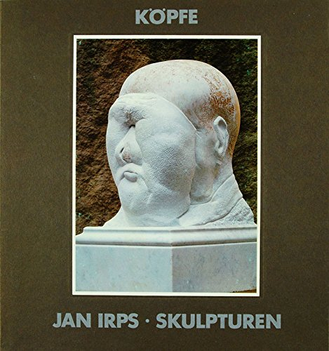 Jan Irps , Köpfe Skulpturen