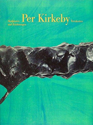 9783924412265: Per Kirkeby. Skulpturen und Zeichnungen. Terrakotten. Ausstellungskatalog