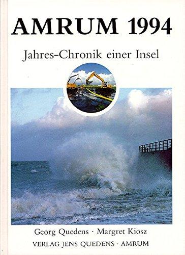 Amrum 1994: Jahres-Chronik einer Insel: Quedens, Georg; Kiosz, Margret