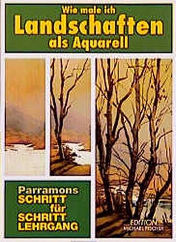 9783924433413: Wie male ich Landschaften als Aquarell