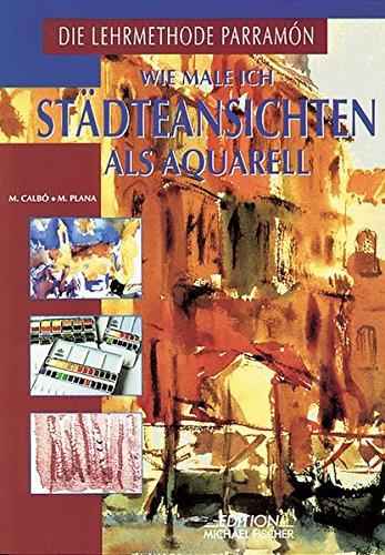 9783924433703: Wie male ich Städteansichten als Aquarell.