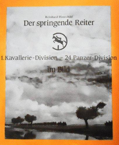 9783924434007: Der Springende Reiter: 1. Kavallerie-Division, 24. Panzer-Division im Bild (German Edition)