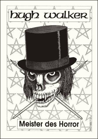 9783924443535: Hugh Walker - Meister des Horror. Schriftenreihe Band 14