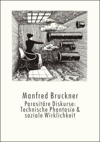 9783924443818: Parasitäre Diskurse. Technische Phantasie und soziale Wirklichkeit. Schriftenreihe Band 21