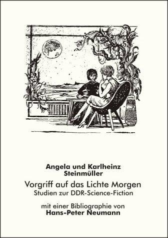 9783924443856: Vorgriff auf das Lichte Morgen: Studien zur DDR-Science-Fiction (German Edition)