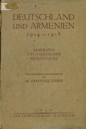 9783924444228: Deutschland und Armenien 1914-1918: Sammlung diplomatischer Aktenstücke