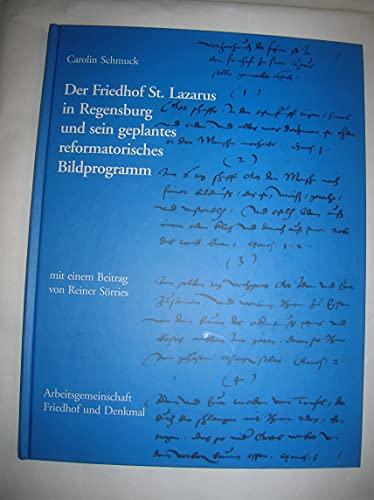 9783924447168: Der Friedhof St. Lazarus in Regensburg Und Sein Geplantes Reformatorisches Bildprogramm