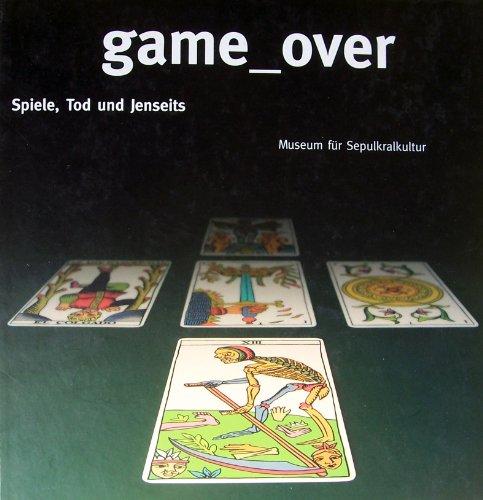Game over: Spiele, Tod und Jenseits: Sörries, Reiner