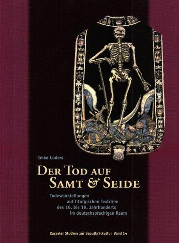 9783924447403: Der Tod auf Samt und Seide: Todesdarstellungen auf liturgischen Textilien des 16. bis 19. Jahrhunderts im deutschsprachigen Raum