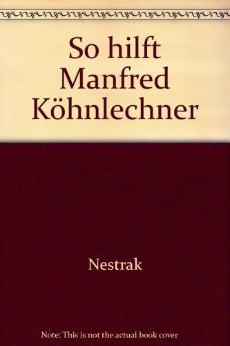 9783924456290: So hilft Manfred Köhnlechner