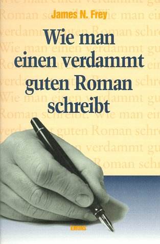 9783924491901: Wie man einen verdammt guten Roman schreibt