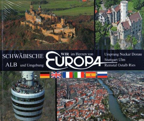 9783924492250: Wir im Herzen von Europa: Schw�bische Alb und Umgebung: Ursprung Neckar Donau Stuttgart Ulm Remstal Ostalb Ries