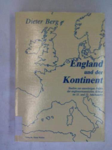 9783924517182: England und der Kontinent: Studien zur auswärtigen Politik der anglonormannischen Könige im 11. und 12. Jahrhundert (German Edition)
