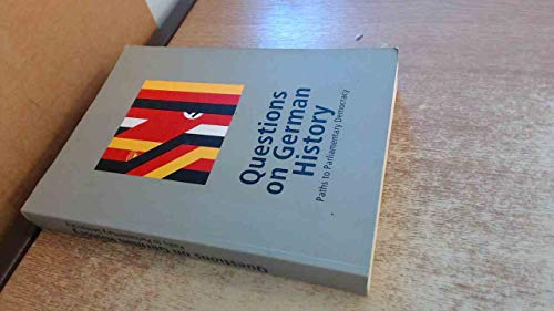 9783924521967: Questions on German History : Paths to Parliamentary Democracy