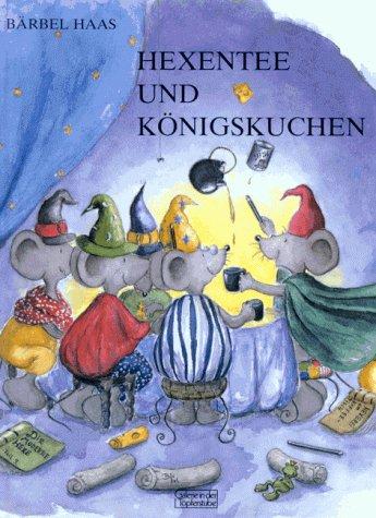 9783924561079: Hexentee und Königskuchen