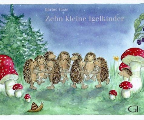 Zehn kleine Igelkinder.: Bärbel Haas