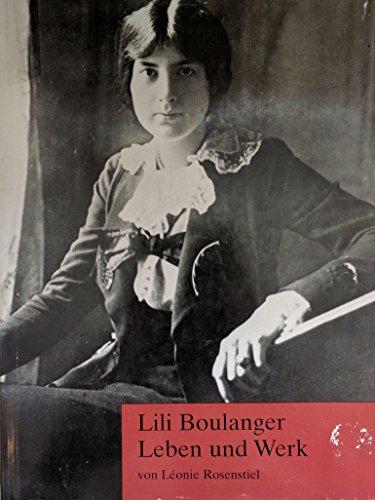 Lili Boulanger. Leben und Werk. Herausgegeben und mit einem Nachwort von Kathrin Mosler. - ROSENSTIEL, LÉONIE.