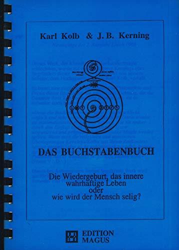 9783924613280: Das Buchstabenbuch. Die Wiedergeburt, das innere wahrhaftige Leben oder wie wird der Mensch selig? (Livre en allemand)