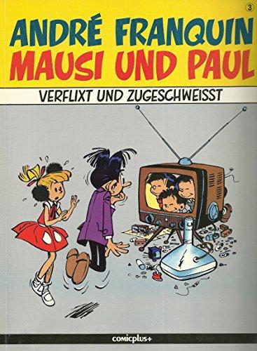 MAUSI UND PAUL - Bd. 3, Verflixt: André Franquin