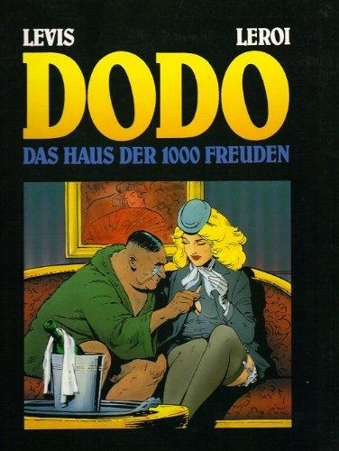 Dodo. Das Haus der 1000 Freuden: Levis; Leroi